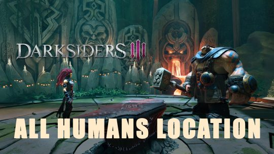 Darksiders 3: All Human Locations