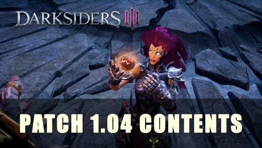 Darksiders 3: Patch 1.04 Contents
