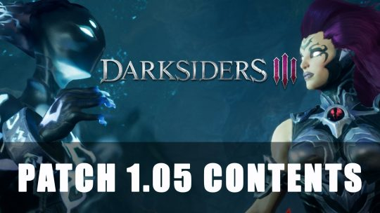 Darksiders 3 Patch Notes for 1.05 Contents