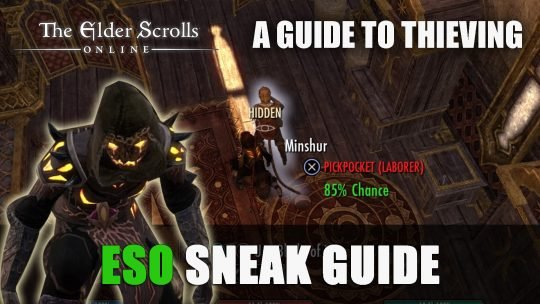ESO Sneak Guide: A Beginner's Guide to Thieving