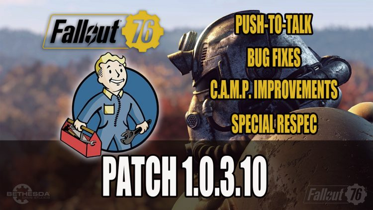 Fallout 76 Patch 1 0 3 10 Details | Fextralife