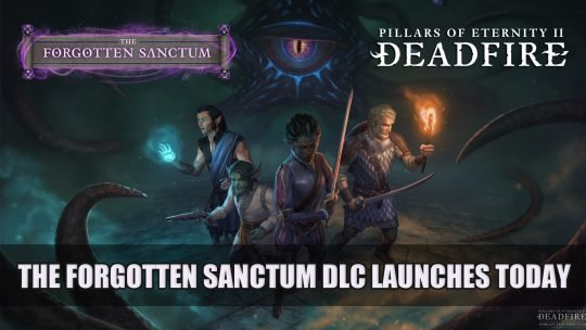 Pillars of Eternity II: Deadfire – The Forgotten Sanctum Available Today!