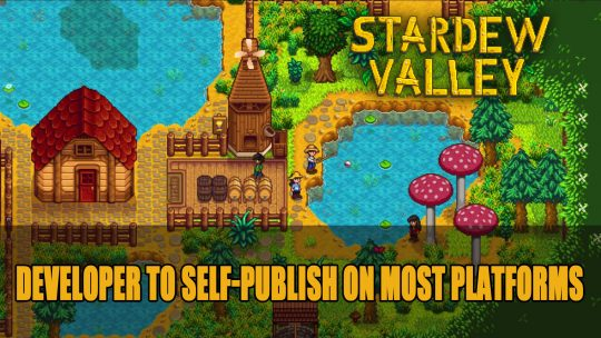 Stardew Valley Developer and Publisher Go Separate Ways for Most Platforms