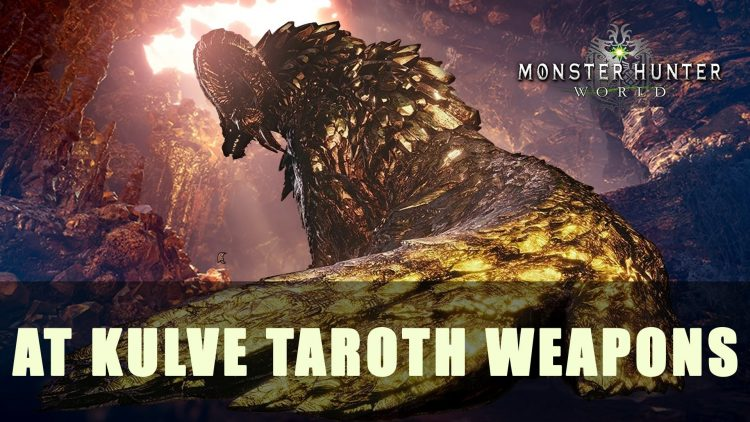 MHW: Arch Tempered Kulve Taroth Weapons