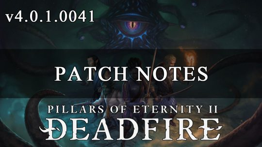Pillars of Eternity 2 Deadfire: Patch Notes for v4.0.1.0041