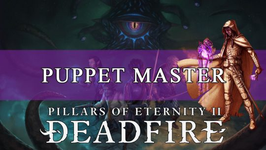Pillars of Eternity 2 Mindstalker Build Guide: Puppet Master