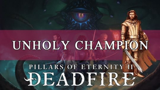 Pillars Of Eternity 2 Cleric Build Guide: Unholy Champion