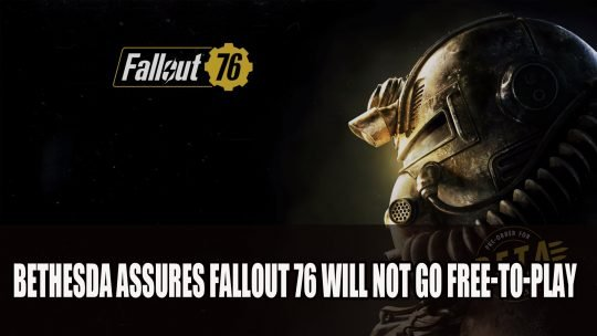 Bethesda Assures Fallout 76 Will Not Go Free-To-Play