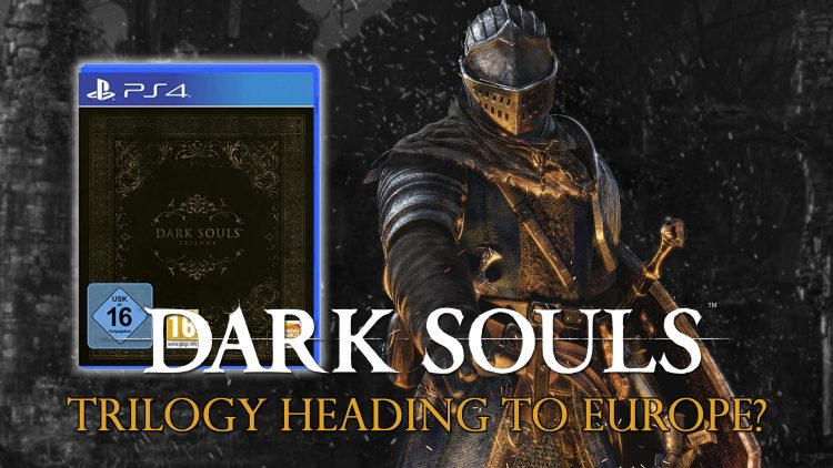 [Update] Darks Souls Trilogy Collection Coming to Europe