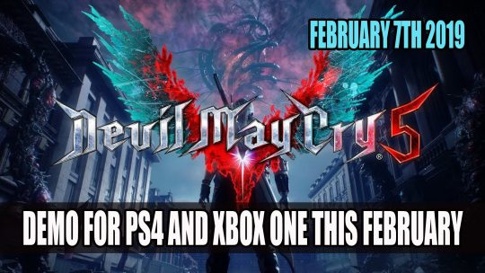 Devil May Cry 5 Will Receive Second Demo for PS4 and Xbox One in February