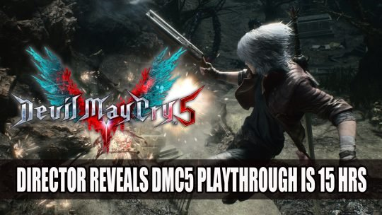 DMC5 Will Take 15 Hours to Beat According to Game's Director