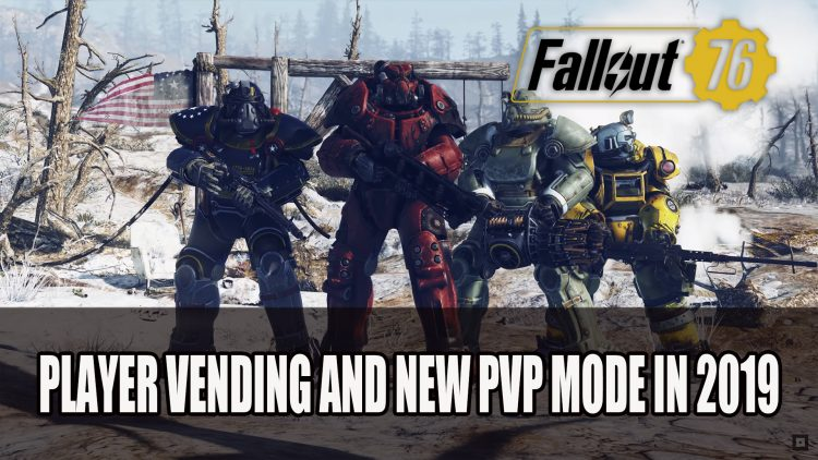 Fallout 76 To Get Player Vending and New PvP Mode in 2019
