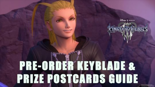 Kingdom Hearts 3: Obtaining Pre-Order Keyblade & Prize Postcards Guide