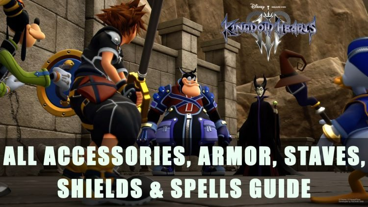 Kingdom Hearts 3: All Accessories, Armor, Staves, Shields & Spells Guide