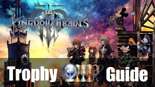 Kingdom Hearts 3 Trophy Guide & Roadmap