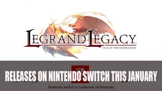 Legrand Legacy: Tale of the Fatebound Launches on Nintendo Switch This January