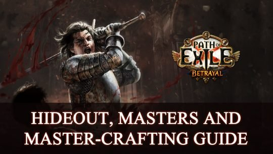 Path of Exile – Hideout, Masters and Master-Crafting Guide 2019