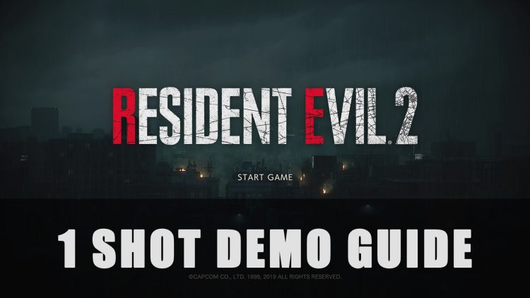 Resident Evil 2: 1 Shot Demo Guide