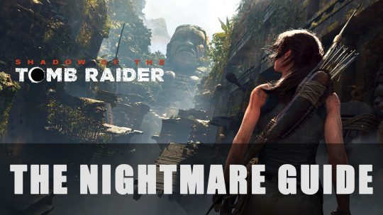 Shadow of the Tomb Raider: The Nightmare DLC Guide