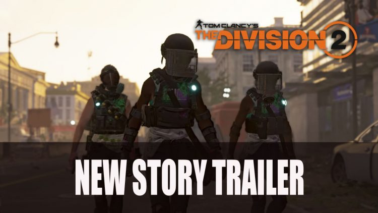 The Division 2 Gets New Story Trailer