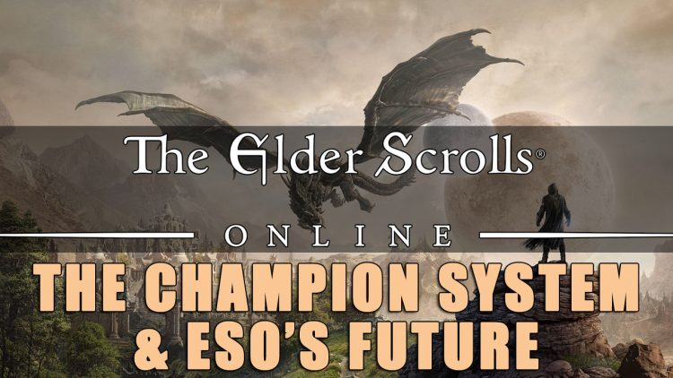 Elder Scrolls Online: The Champion System & The Future of ESO in