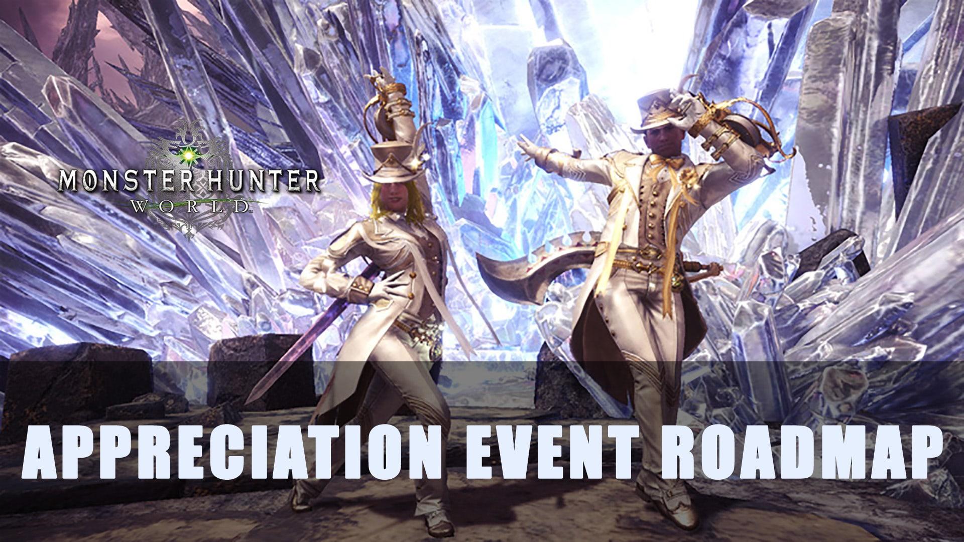 MHW: Appreciation Event Roadmap   Fextralife