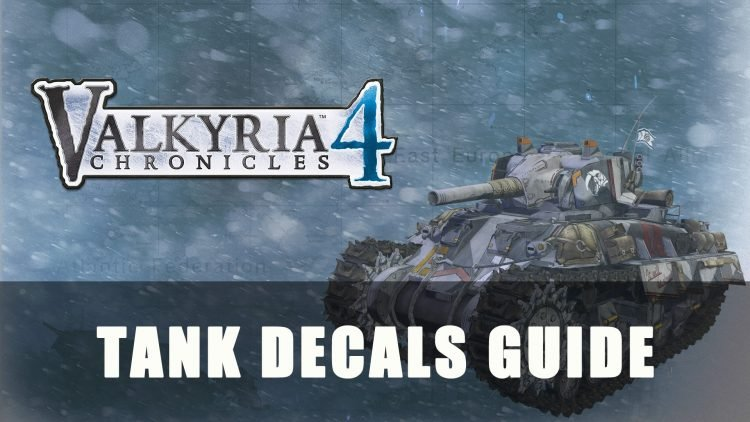 Valkyria Chronicles 4: Tank Decals Guide