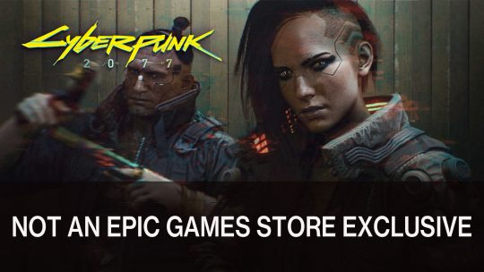 Cyberpunk 2077 Won't Be an Epic Games Store Exclusive