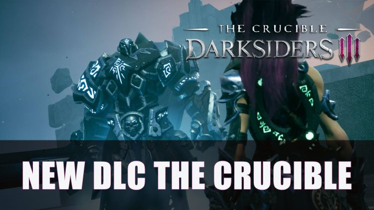 Darksiders 3 Releases DLC The Crucible