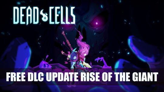 Dead Cells Gets Free DLC Rise of the Giant