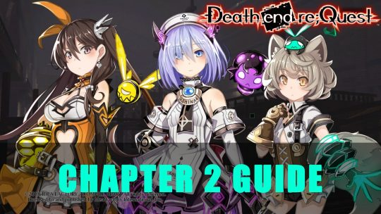 Death End Re;Quest Chapter 2 Guide