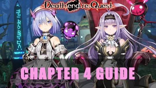 Death End Re;Quest Chapter 4 Guide