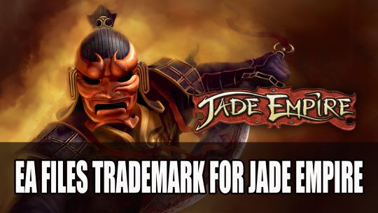 EA Files Trademark for Jade Empire
