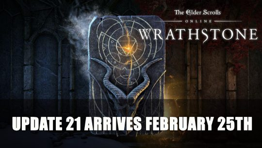 Elder Scrolls Online Wrathstone DLC & Update 21 Launches on February 25th for PC; March 12th for PS4 and Xbox One