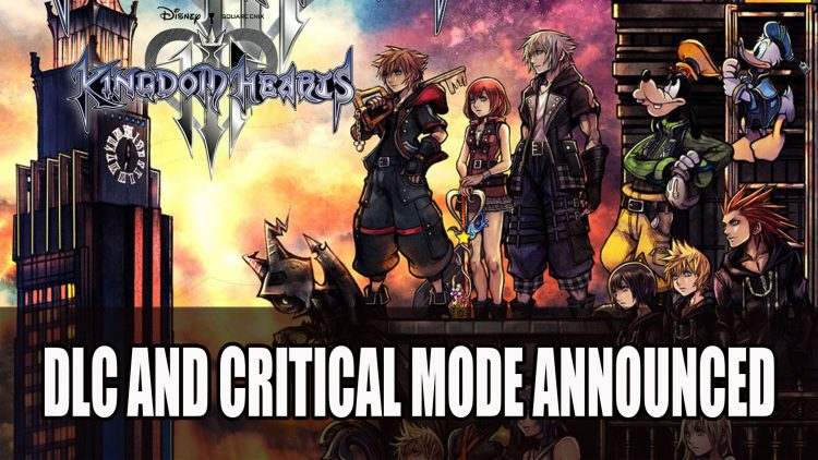 Kingdom Hearts 3 To Get Large Paid DLC and Critical Mode Announced
