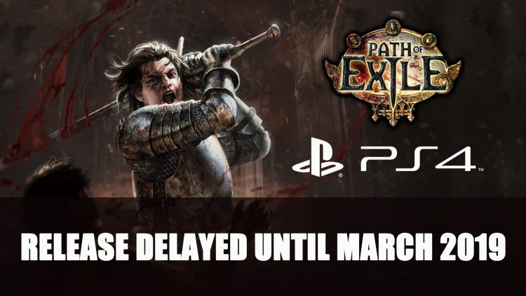 Path of Exile PS4 Release Delayed Until March 2019