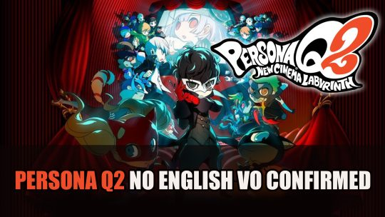 Persona Q2: New Cinema Labyrinth Confirmed No English VO Track