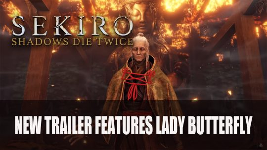 Sekiro Gets New Trailer Featuring Lady Butterfly