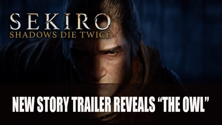 Sekiro: Shadows Die Twice Gets a New Story Trailer
