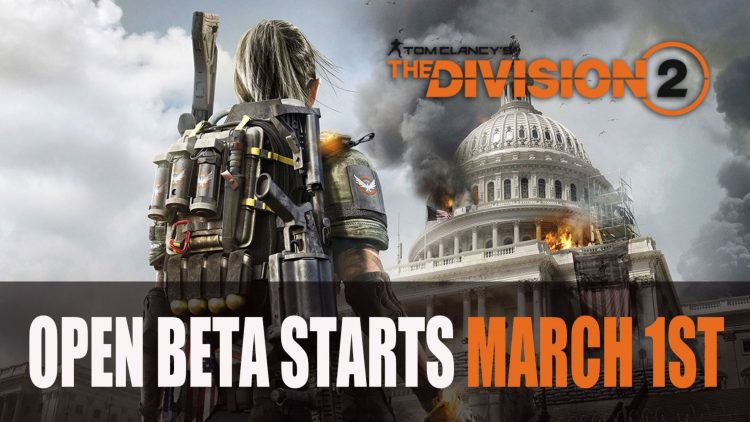 Ubisoft Announces The Division 2 Open Beta for Early March