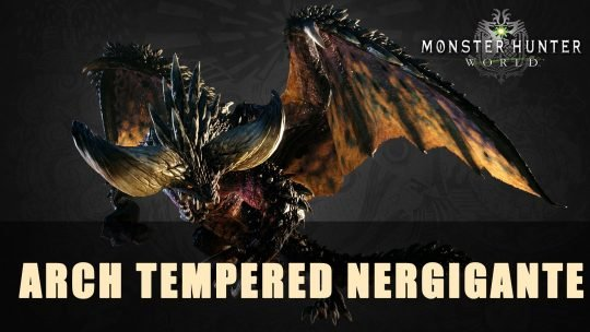 Monster Hunter World: Arch Tempered Nergigante