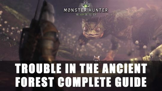 Monster Hunter World x The Witcher Contract: Trouble in the Ancient Forest Complete Guide