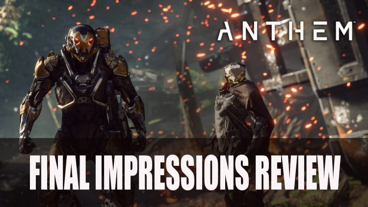 Anthem: Final Impressions Review