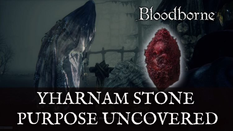 Bloodborne Dataminer Uncovers the Purpose Behind the Yharnam Stone
