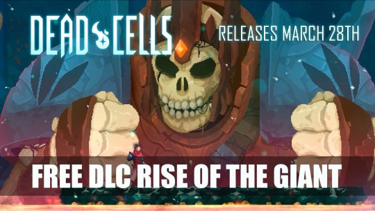Dead Cells DLC Rise of the Giant to Release March 28th