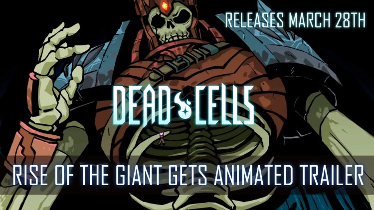 Dead Cells Free DLC Rise of the Giant Gets Animated Trailer
