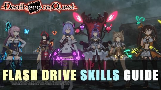 Death End Re;Quest Flash Drive Skills Guide