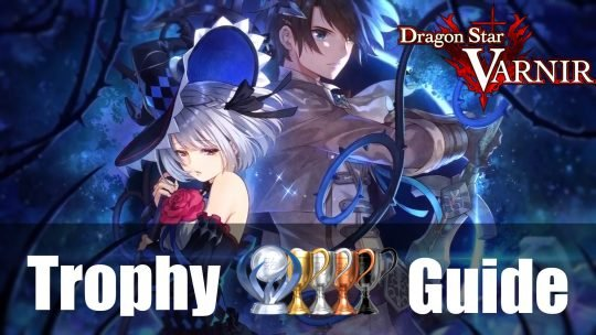 Dragon Star Varnir Trophy Guide & Roadmap