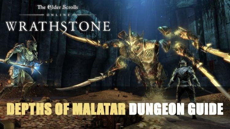 Elder Scrolls Online Depths of Malatar Dungeon Guide