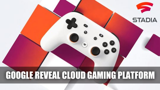 Google Reveals Their Cloud Gaming Platform Stadia